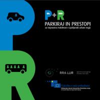 Parkiraj in prestopi : za trajnostno mobilnost v ljubljanski urbani regiji : P + R